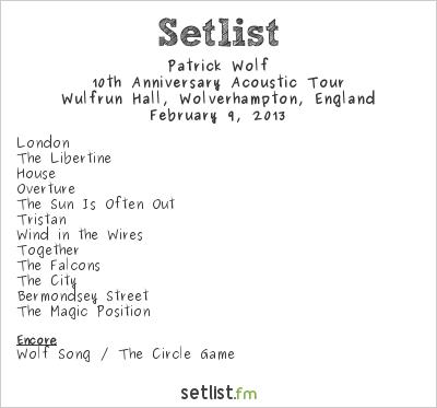 Patrick Wolf Setlist Wulfrun Hall, Wolverhampton, England 2013, 10th Anniversary Acoustic Tour