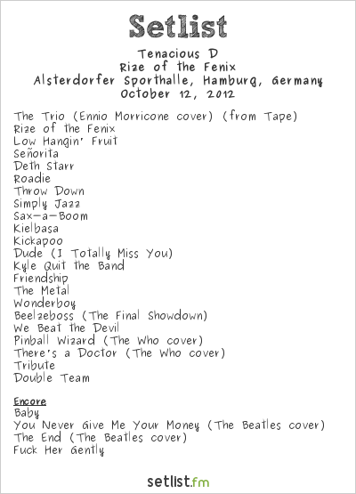 Tenacious D Setlist Alsterdorfer Sporthalle, Hamburg, Germany 2012, Rize of the Fenix