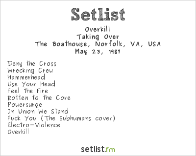 Overkill Setlist The Boathouse, Norfolk, VA, USA 1987, Taking Over