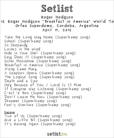 "Roger Hodgson Setlist Orfeo Superdomo, Córdoba, Argentina 2012, 2012 Roger Hodgson ""Breakfast in America"" World Tour"