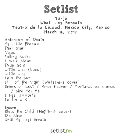 Tarja Setlist Teatro de la Ciudad de México, Mexico City, Mexico, What Lies Beneath Final Tour 2012