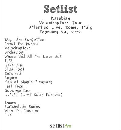 Kasabian Setlist Atlantico Live, Rome, Italy 2012