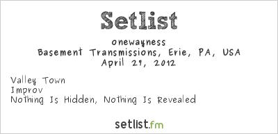 onewayness at Basement Transmissions, Erie, PA, USA Setlist