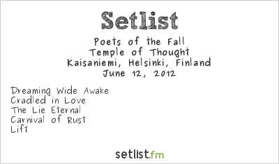 Poets of the Fall Setlist Radio Aallon ilmaiskonsertti 2012 2012, Temple of Thought