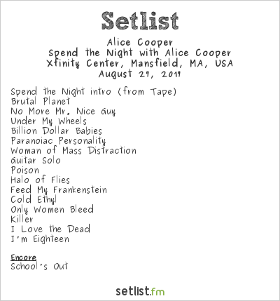Alice Cooper Setlist Xfinity Center, Mansfield, MA, USA 2017, Spend the Night with Alice Cooper