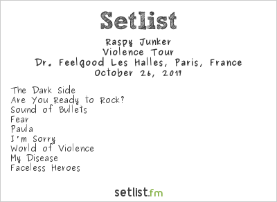 Raspy Junker Setlist Dr. Feelgood Les Halles, Paris, France 2017, Violence Tour