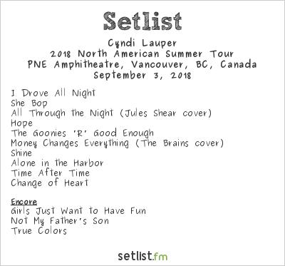 Cyndi Lauper Setlist PNE Amphitheatre, Vancouver, BC, Canada 2018, 2018 North American Summer Tour