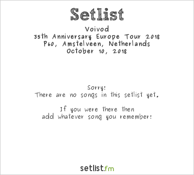 Voivod Setlist P60, Amstelveen, Netherlands, 35th Anniversary Europe Tour 2018