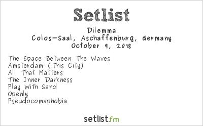 Dilemma Setlist Colos-Saal, Aschaffenburg, Germany 2018