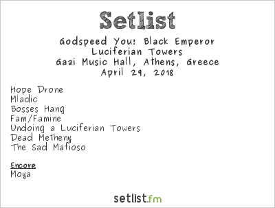 Godspeed You! Black Emperor Setlist Gazi Music Hall, Athens, Greece 2018, Luciferian Towers