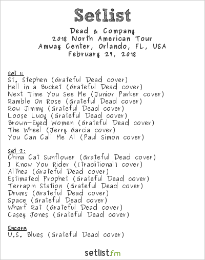 Dead & Company Setlist Amway Center, Orlando, FL, USA 2018, 2018 North American Tour