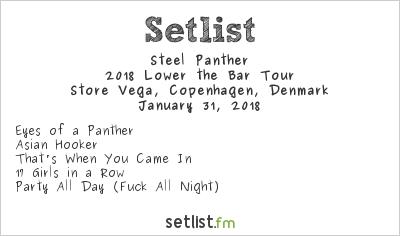 Steel Panther Setlist Store Vega, Copenhagen, Denmark 2018, 2018 Lower the Bar Tour