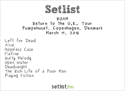 ROAM Setlist Pumpehuset, Copenhagen, Denmark 2018, Return to the U.K. Tour