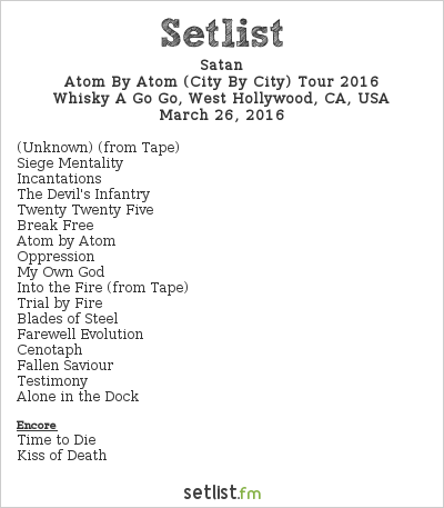 Satan Setlist Whisky A Go Go, West Hollywood, CA, USA 2016, 2016 North American (West Coast Leg)