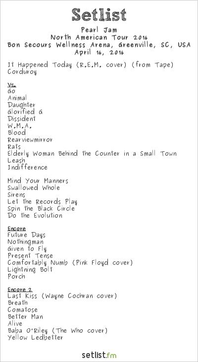 Pearl Jam Setlist Bon Secours Wellness Arena, Greenville, SC, USA 2016, 2016 North American Tour