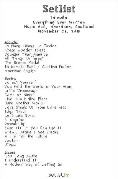 Idlewild Setlist Music Hall, Aberdeen, Scotland 2015, Everything Ever Written