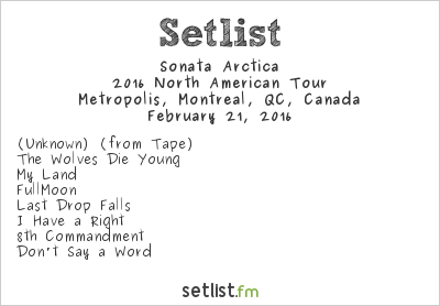 Sonata Arctica Setlist Metropolis, Montreal, QC, Canada 2016, 2016 North American Tour