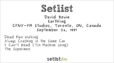 David Bowie Setlist CFNY-FM Studios, Toronto, ON, Canada 1997, Earthling Tour