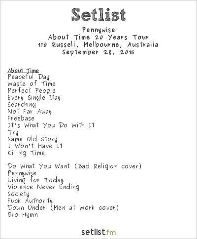 Pennywise Setlist 170 Russell, Melbourne, Australia 2015, About Time 20 Years Tour
