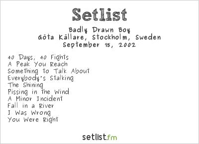Badly Drawn Boy Setlist Göta Källare, Stockholm, Sweden 2002