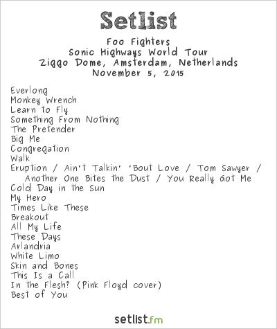 Foo Fighters Setlist Ziggo Dome, Amsterdam, Netherlands 2015, Sonic Highways World Tour