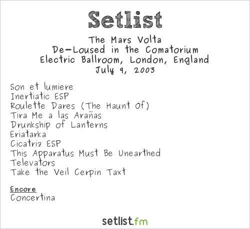 The Mars Volta Setlist Electric Ballroom, London, England 2003, De-Loused in the Comatorium