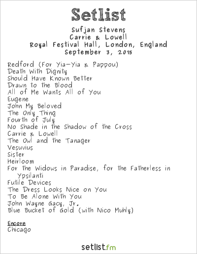 Sufjan Stevens Setlist Royal Festival Hall, London, England 2015, Carrie & Lowell