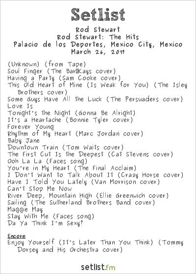 Rod Stewart Setlist Palacio de los Deportes, Mexico City, Mexico 2017, Rod Stewart: The Hits