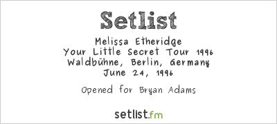 Melissa Etheridge at Waldbühne, Berlin, Germany Setlist