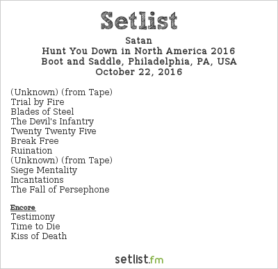 Satan Setlist Boot and Saddle, Philadelphia, PA, USA, Hunt You Down in North America 2016