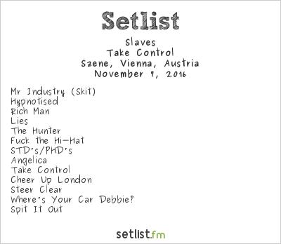Slaves Setlist Szene, Vienna, Austria 2016, Take Control