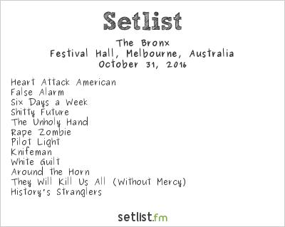 The Bronx Setlist Festival Hall, Melbourne, Australia 2016