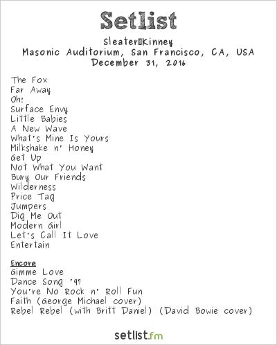 Sleater‐Kinney Setlist Nob Hill Masonic Auditorium, San Francisco, CA, USA 2016