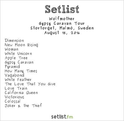 Wolfmother Setlist Malmöfestivalen 2016 2016, Gypsy Caravan Tour