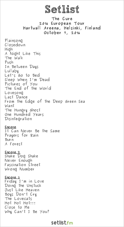The Cure Setlist Hartwall Areena, Helsinki, Finland 2016, 2016 European Tour