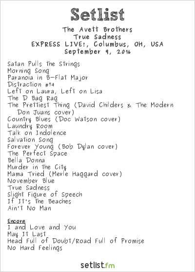 The Avett Brothers Setlist EXPRESS LIVE!, Columbus, OH, USA 2016, True Sadness