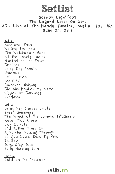 Gordon Lightfoot Setlist The Moody Theater, Austin, TX, USA, The Legend Lives On 2016