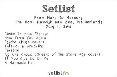From Mars To Mercury Setlist The Box, Katwijk, Netherlands 2016