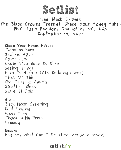 The Black Crowes Setlist PNC Music Pavilion, Charlotte, NC, USA 2021, The Black Crowes Present: Shake Your Money Maker