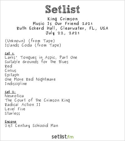 King Crimson Setlist Ruth Eckerd Hall, Clearwater, FL, USA, Music Is Our Friend 2021