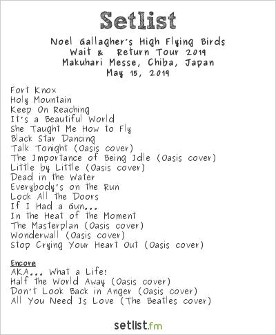Noel Gallagher's High Flying Birds Setlist Makuhari Messe, Chiba, Japan, Wait &  Return Tour 2019