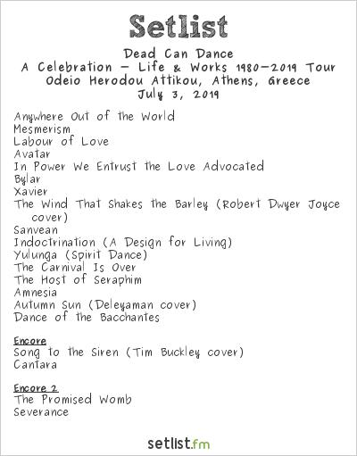 Dead Can Dance Setlist Odeio Herodou Attikou, Athens, Greece 2019, A Celebration - Life & Works 1980-2019 Tour