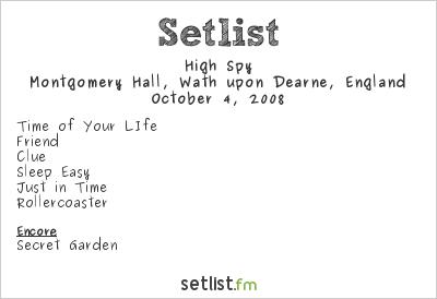 High Spy Setlist Montgomery Hall, Wath upon Dearne, England 2008