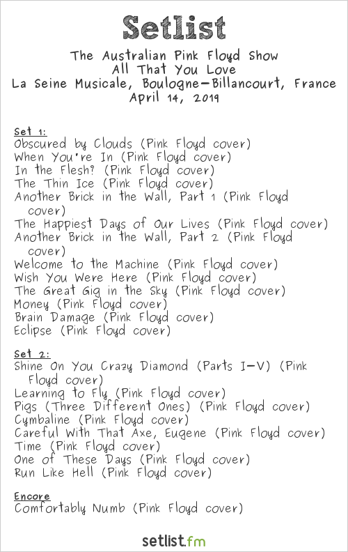 The Australian Pink Floyd Show Setlist La Seine Musicale, Boulogne-Billancourt, France 2019, All That You Love