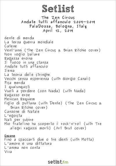 The Zen Circus Setlist PalaDozza, Bologna, Italy, Andate tutti affanculo 2009-2019