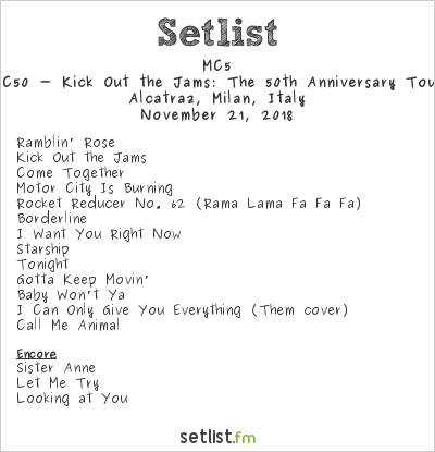 MC5 Setlist Alcatraz, Milan, Italy 2018, MC50 - Kick Out the Jams: The 50th Anniversary Tour