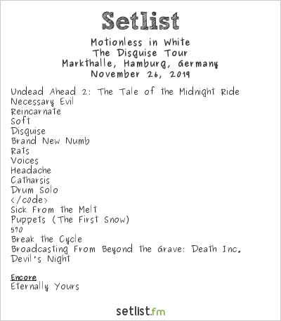 Motionless in White Setlist Markthalle, Hamburg, Germany 2019, The Disguise Tour