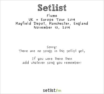 Flume at Mayfield Depot, Manchester, England Setlist