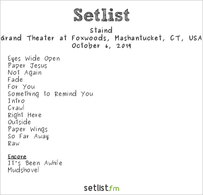 Staind Setlist Grand Theater at Foxwoods, Mashantucket, CT, USA 2019