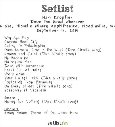Mark Knopfler Setlist Chateau Ste. Michelle Winery Amphitheatre, Woodinville, WA, USA 2019, Down the Road Wherever